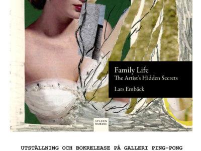 "Lars Embäck – ""Family Life"". Bokrelease 16 juni 2020. Obs endast öppet fredagar 14-17"